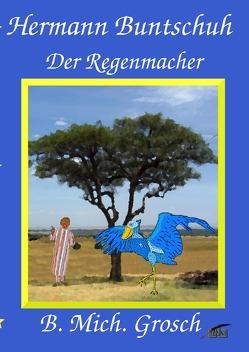 Hermann Buntschuh von Grosch,  Bernd Michael