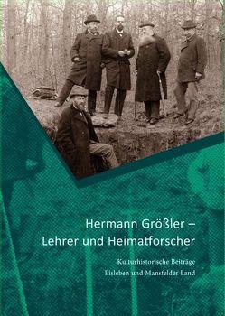 Hermann Größler – Lehrer und Heimatforscher von Knape,  Rosemarie, Meller,  Harald