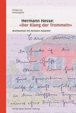 Hermann Hesse: 'Der Klang der Trommeln' von Gut,  Philipp