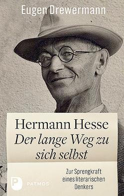 Hermann Hesse: Der lange Weg zu sich selbst von Drewermann,  Eugen, Kuschel,  Karl-Josef, Michels,  Volker