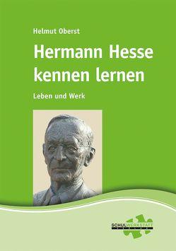 Hermann Hesse kennen lernen von Oberst,  Helmut