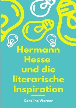Hermann Hesse und die literarische Inspiration von Werner,  Caroline