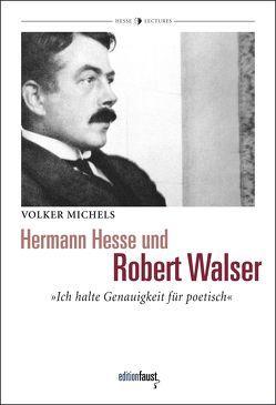 Hermann Hesse und Robert Walser von Michels,  Volker