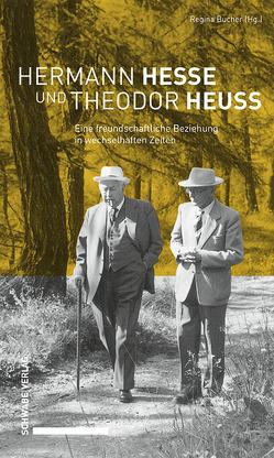Hermann Hesse und Theodor Heuss von Bucher,  Regina