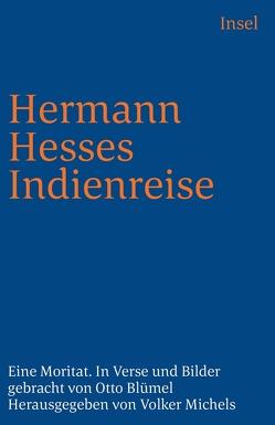 Hermann Hesses Indienreise von Blümel,  Otto, Blümel,  Walter, Hesse,  Mia, Michels,  Volker, Renner,  Ludwig