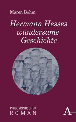 Hermann Hesses wundersame Geschichte von Bohm,  Maren