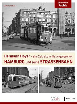 Hermann Hoyer – eine Zeitreise in die Vergangenheit von Carstens,  Stefan