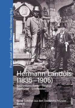 Hermann Landois (1835-1905) von Brakmann,  Thomas, Jakobi,  Franz J, Sternberg,  Thomas