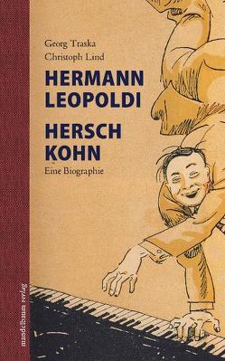 Hermann Leopoldi, Hersch Kohn von Lind,  Christoph, Traska,  Georg