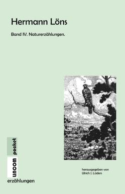 Hermann Löns. Band IV. Naturerzählungen von Löns,  Hermann