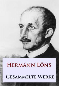 Hermann Löns – Gesammelte Werke von Löns,  Hermann
