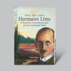 """""""Hermann Löns"""" in Hannover, Schaumburg-Lippe und der Lüneburger Heide von Kaune,  Rainer"""