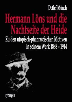 Hermann Löns und die Nachtseite der Heide von Münch,  Detlef