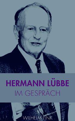 Hermann Lübbe im Gespräch von Lübbe,  Hermann