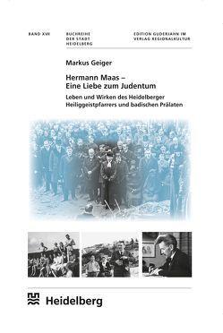 Hermann Maas – Eine Liebe zum Judentum von Blum,  Peter, Geiger,  Markus