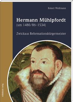 Hermann Mühlpfordt (um 1480/86–1534) von Weißmann,  Robert