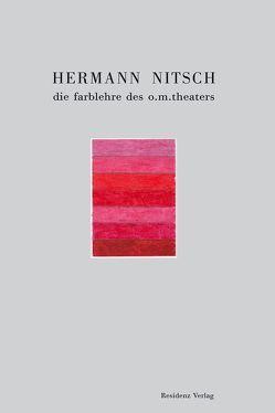 Hermann Nitsch – die farblehre des o. m. theaters von Aigner,  Carl, Nitsch,  Hermann