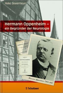 Hermann Oppenheim – ein Begründer der Neurologie von Bewermeyer,  Heiko