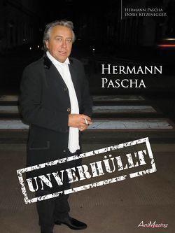 """Hermann Pascha """"Unverhüllt"""" von Kitzenegger,  Doris, Pascha,  Hermann"""