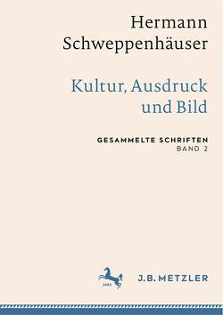 Hermann Schweppenhäuser: Kultur, Ausdruck und Bild von Friedrich,  Thomas, Krämer,  Sven, Schweppenhäuser,  Gerhard