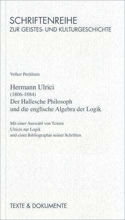 Hermann Ulrici (1806-1884) von Peckhaus,  Volker, Schenk,  Günter, Schwarz,  Beate, Schwarz,  Manfred