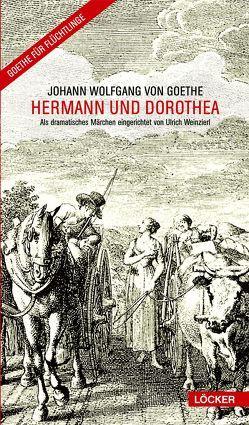 Hermann und Dorothea von Goethe,  Johann Wolfgang von, Weinzierl,  Ulrich