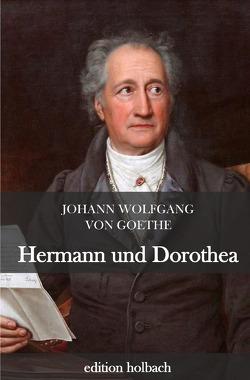 Hermann und Dorothea von von Goethe,  Johann Wolfgang