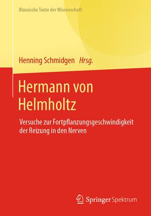 Hermann von Helmholtz von Schmidgen,  Henning