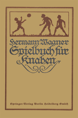 Hermann Wagners Illustriertes Spielbuch für Knaben von Lion,  Alexander