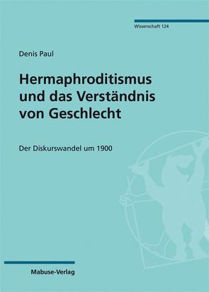 Hermaphroditismus und das Verständnis von Geschlecht von Paul,  Denis
