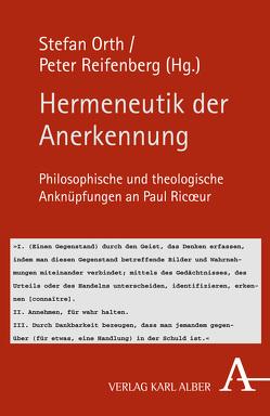 Hermeneutik der Anerkennung von Orth,  Stefan, Reifenberg,  Peter