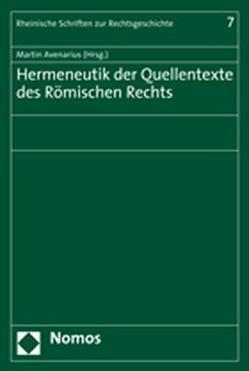 Hermeneutik der Quellentexte des Römischen Rechts von Avenarius,  Martin