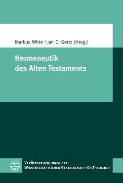 Hermeneutik des Alten Testaments von Gertz,  Jan C, Witte,  Markus