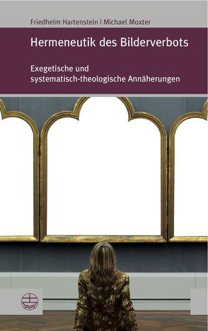 Hermeneutik des Bilderverbots von Hartenstein,  Friedhelm, Moxter,  Michael
