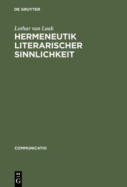 Hermeneutik literarischer Sinnlichkeit von Laak,  Lothar van