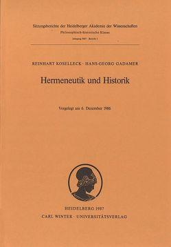 Hermeneutik und Historik von Gadamer,  Hans-Georg, Koselleck,  Reinhart
