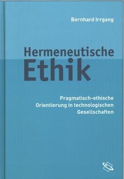 Hermeneutische Ethik von Irrgang,  Bernhard