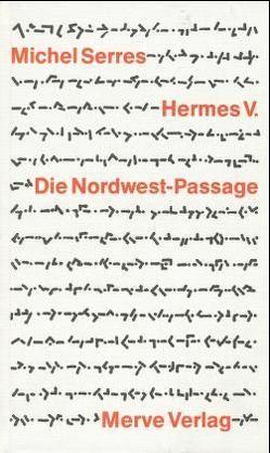 Hermes / Die Nordwest-Passage von Bischoff,  Michael, Rösch,  Günther, Serres,  Michel