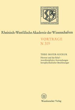 Hermes und das Schaf — interdisziplinäre Anwendungen kernphysikalischer Beschleuniger von Mayer-Kuckuk,  Theo