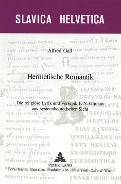 Hermetische Romantik von Gall,  Alfred