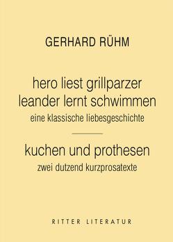 hero liest grillparzer. leander lernt schwimmen. eine klassische liebesgeschichte. von Rühm,  Gerhard