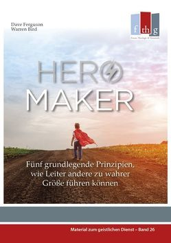 HERO MAKER von Bird,  Warren, Ferguson,  Dave, Petri,  Judith