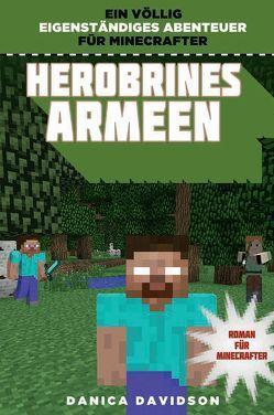 Herobrines Armeen – Roman für Minecrafter von Davidson,  Danica, Kasprzak,  Andreas