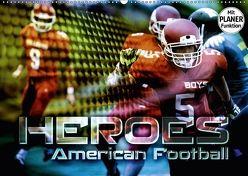 HEROES – American Football (Wandkalender 2018 DIN A2 quer) von Bleicher,  Renate