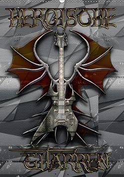 Heroische Gitarren (Wandkalender 2019 DIN A2 hoch) von Bluesax