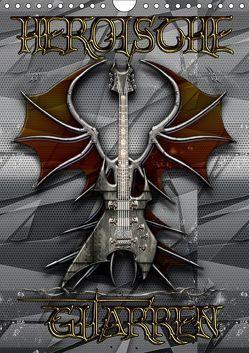 Heroische Gitarren (Wandkalender 2019 DIN A4 hoch) von Bluesax