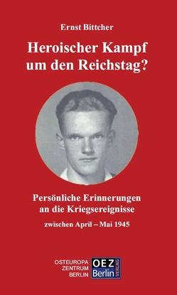 Heroischer Kampf um den Reichstag? von Bittcher,  Ernst