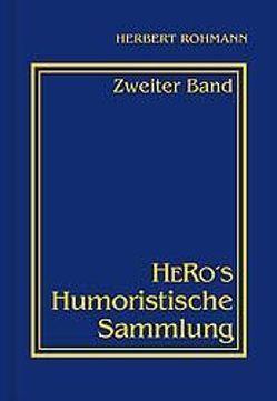 HeRo's Humoristische Sammlung / HeRo's Humoristische Sammlung von Rohmann,  Herbert