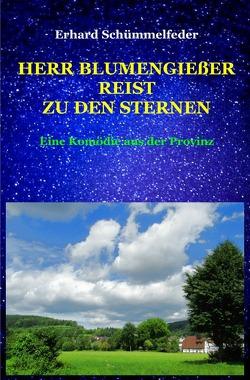 Herr Blumengießer reist zu den Sternen von Schümmelfeder,  Erhard