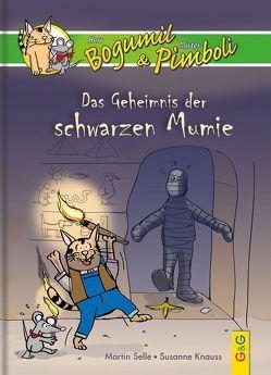 Bogumil & Pimboli – Das Geheimnis der schwarzen Mumie von Gunga,  Gernot, Knauss,  Susanne, Selle,  Martin